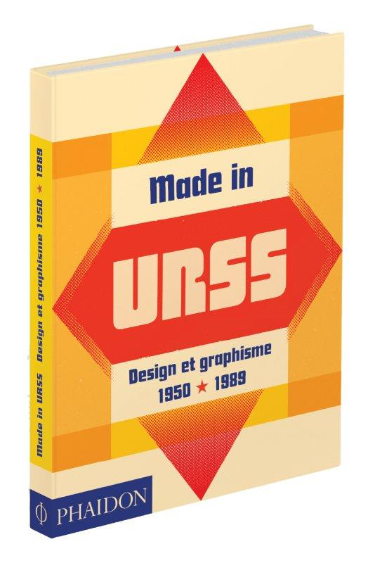MADE IN URSS - DESIGN ET GRAPHISME EN UNION SOVIETIQUE 1950-1989